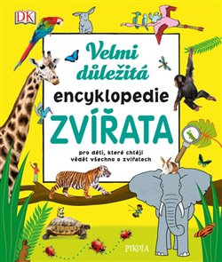 Obálka titulu Velmi důležitá encyklopedie Zvířata