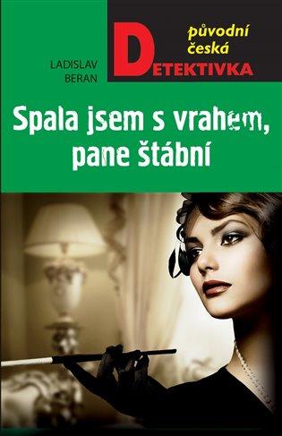 Spala jsem s vrahem, pane štábní! - Ladislav Beran | Booksquad.ink