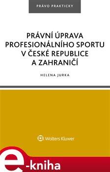 Obálka titulu Právní úprava profesionálního sportu v České republice a zahraničí