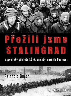 Obálka titulu Přežili jsme Stalingrad