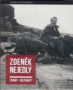 Obálka titulu Zdeněk Nejedlý známý – neznámý?