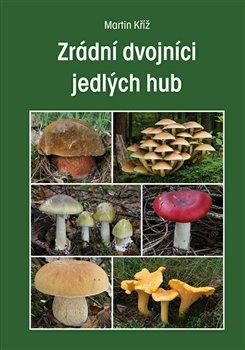 Obálka titulu Zrádní dvojníci jedlých hub