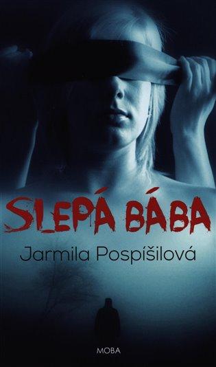 Slepá bába - Jarmila Pospíšilová | Booksquad.ink
