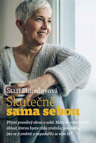 Skutečně sama sebou - Stasi Eldredgeová | Booksquad.ink