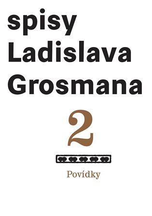 Spisy Ladislava Grosmana 2. Povídky - Ladislav Grosman | Booksquad.ink