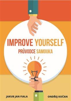 Obálka titulu Improve Yourself: Průvodce samouka