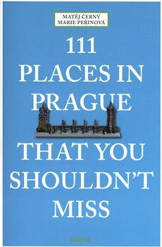 Obálka titulu 111 Places in Prague That You Shouldn't Miss