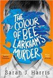 Obálka knihy The Colour of Bee Larkham's Murder