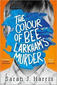 Obálka titulu The Colour of Bee Larkham's Murder