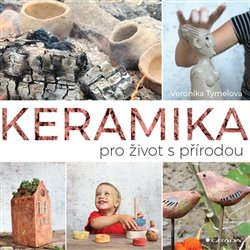 Obálka titulu Keramika pro život s přírodou