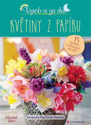 Květiny z papíru - Amanda Evanston Freund | Booksquad.ink