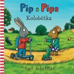 Obálka titulu Pip a Pipa - Koloběžka
