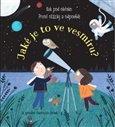 Obálka knihy Jaké je to ve vesmíru? Kuk pod okénko
