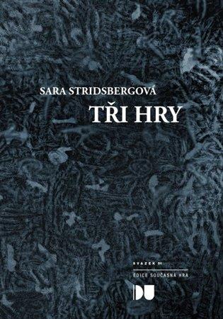 Tři hry:Pitvání padajícího sněhu, Návraty, Umění padat - Sara Stridsbergová   Booksquad.ink