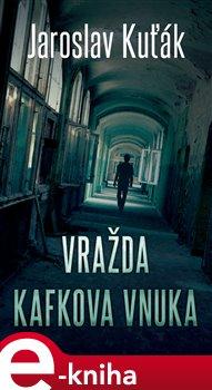 Obálka titulu Vražda Kafkova vnuka