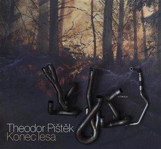Theodor Pištěk - Konec lesa - Theodor Pištěk   Booksquad.ink