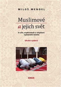 Obálka titulu Muslimové a jejich svět