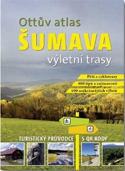 Obálka titulu Ottův atlas výletní trasy Šumava