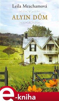 Alyin dům - Leila Meachamová e-kniha