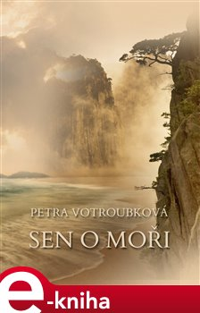 Sen o moři - Petra Votroubková e-kniha
