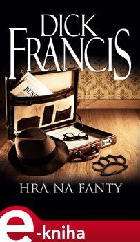 Hra na fanty - Dick Francis e-kniha