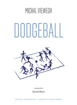 Dodgeball / Vybíjená - Michal Viewegh
