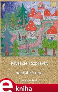 Myšacie rozprávky na dobrú noc - Zuzana Roľková e-kniha