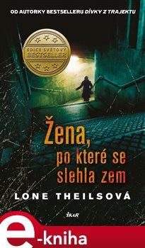Žena, po které se slehla zem - Lone Theilsová e-kniha