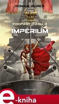 Impérium. Propast času 3 - Roman Bureš e-kniha