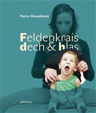 Feldenkrais, dech a hlas - Petra Oswaldová | Booksquad.ink