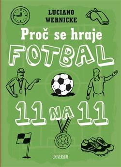Obálka titulu Proč se hraje fotbal jedenáct na jedenáct