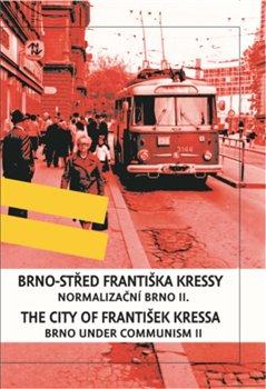 Obálka titulu Brno-střed Františka Kressy/ the City of František Kressa II.
