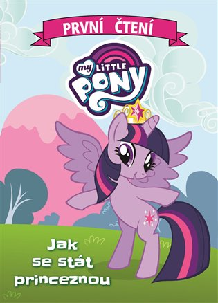 My Little Pony - Jak se stát princeznou - - | Booksquad.ink