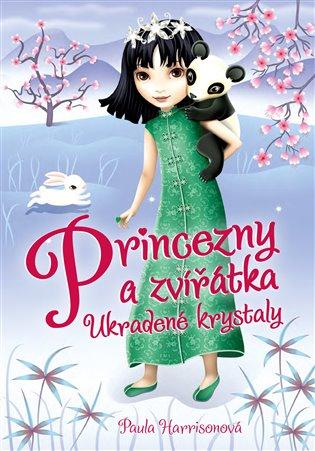 Princezny a zvířátka: Ukradené krystaly - Paula Harrisonová, | Booksquad.ink