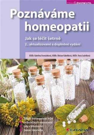 Poznáváme homeopatii:Jak se léčit šetrně, 2., aktualizované a doplněné vydání - Kateřina Formánková,   Booksquad.ink