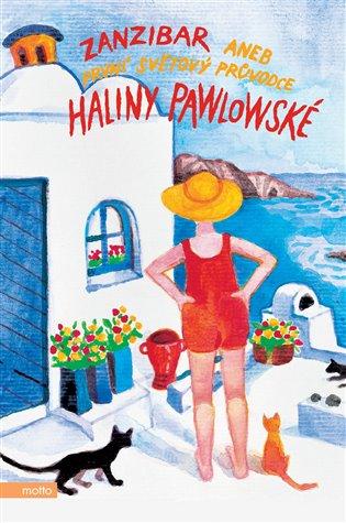 Zanzibar aneb První světový průvodce Haliny Pawlowské - Halina Pawlowská | Booksquad.ink