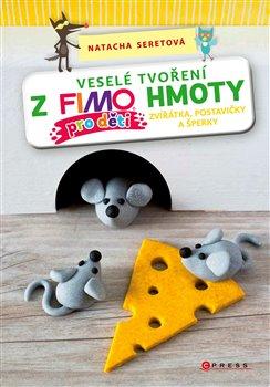 Obálka titulu Veselé tvoření z Fimo hmoty pro děti
