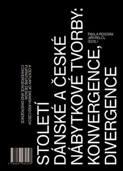 Obálka titulu Století dánské a české nábytkové tvorby: konvergence, divergence /