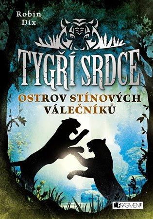 Tygří srdce – Ostrov Stínových válečníků - Robin Dix | Booksquad.ink