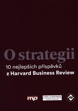 O strategii:10 nejlepších příspěvků z Harvard Business Review - - | Booksquad.ink