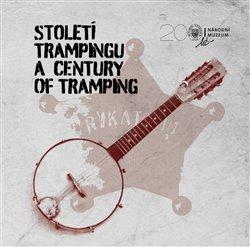 Obálka titulu Století trampingu / A Century of Tramping