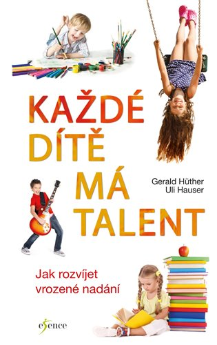 Každé dítě má talent - Gerald Hüther | Booksquad.ink