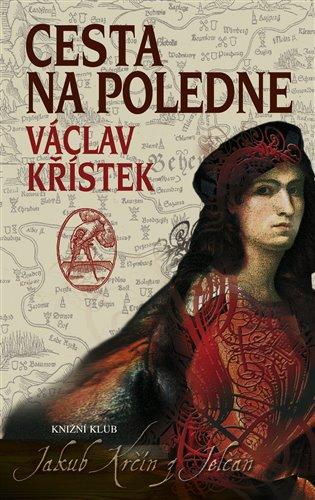 Cesta na poledne - Václav Křístek | Booksquad.ink