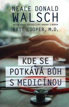 Obálka titulu Kde se potkává Bůh s medicínou