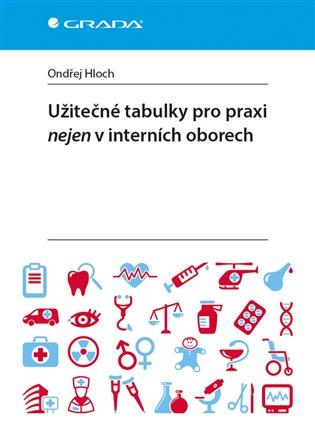 Užitečné tabulky pro praxi nejen v interních oborech - Ondřej Hloch | Booksquad.ink