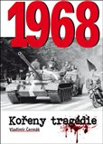 Obálka knihy 1968 - Kořeny tragédie