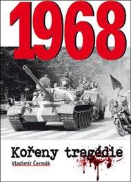 1968 - Kořeny tragédie