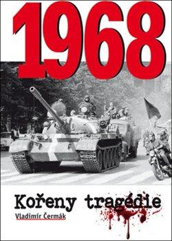 Obálka titulu 1968 - Kořeny tragédie