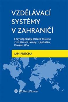 Obálka titulu Vzdělávací systémy v zahraničí: Encyklopedický přehled školství v 30 zemích Evropy, v Japonsku, Kanadě, USA