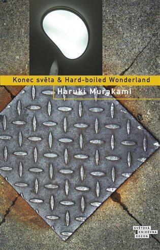 Konec světa & Hard-boiled - Haruki Murakami   Booksquad.ink
